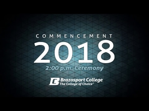 Brazosport College 2018 Commencement - 2PM