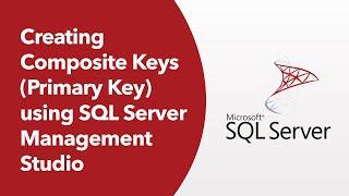 SQLServer 2019 - Creating Composite Keys (Primary Key) using SQL Server Management Studio