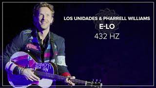 Los Unidades & Pharrell Williams     E Lo (feat  Jozzy) | 432Hz Music