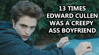 13 Times Edward Cullen Was A Creepy Ass Boyfriend