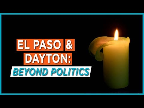 El Paso and Dayton: Beyond Politics