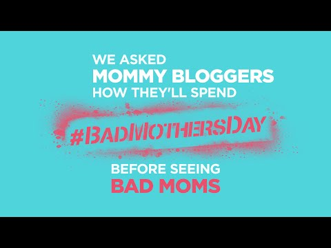 Bad Moms Viral Video 'Mommy Bloggers Celebrate Bad Mother's Day'