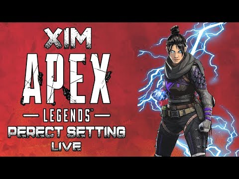 Xim Apex Legends Live Stream Perfect Settings - Teaming with (The Apex Doctor)