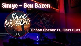 Simge   Ben Bazen (Erhan Boraer Ft. Mert Kurt Remix)
