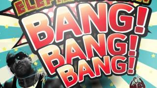 ELEPHANT MAN - BANG BANG BANG - ENERGY GOD PRODS  | DANCEHALL | 2014 @21STHAPILOS