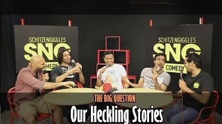 SnG: Our Worst Heckling Stories ft Daniel Fernandes   The Big Question Ep 21   Video Podcast