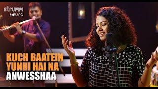 Kuch Baatein Yunhi Hai Na | Anwesshaa | Ajay Singha