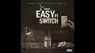 Knaxx - Easy Fi Switch (Porus Riddim)