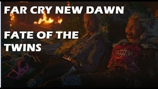FATE OF THE TWINS: FAR CRY: NEW DAWN [SPOILERS]