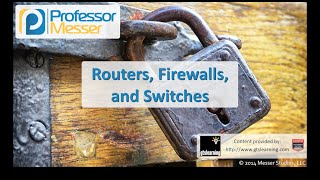 Routers, Firewalls, and Switches - CompTIA Security+ SY0-401: 1.1