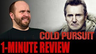 COLD PURSUIT (2019)   One Minute Movie Review