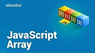Array in JavaScript | JavaScript Array Methods | JavaScript Tutorial | Edureka
