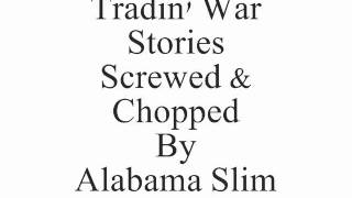 Tradin' War Stories 2Pac Screwed & Chopped By Alabama Slim