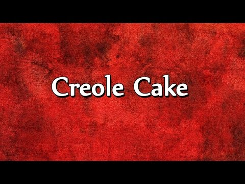 Creole Cake - EASY TO LEARN - RECIPES
