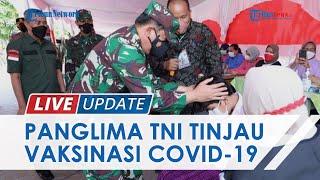 Panglima TNI Tinjau Vaksinasi Covid-19 di Pekanbaru, Imbau Tingkatkan Tracing untuk Cegah Penularan
