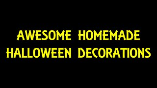 Awesome Homemade Halloween Decorations
