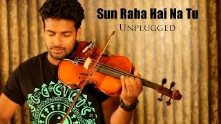 Sun Raha Hai Na Tu Unplugged Cover -  Dream Track