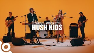 Hush Kids   Morning Is Made | OurVinyl Sessions
