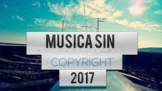 Música Electrónica Sin Copyright #1 2017 (Owen Santana)