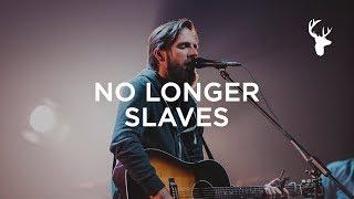 No Longer Slaves (Spontaneous) - Jonathan & Melissa Helser