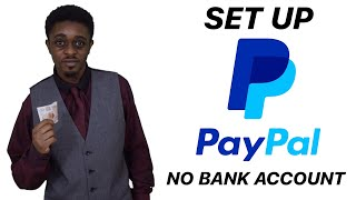 How To Set Up PayPal Account Without Bank Account