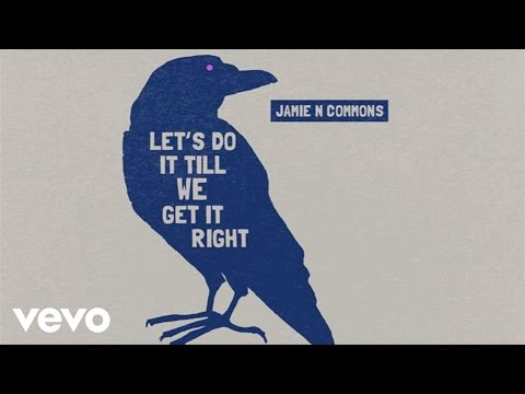 Let's Do It Till We Get It Right performed by Jamie N Commons