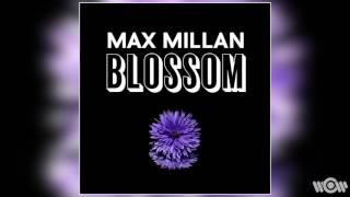 Max Millan Blossom (Original Radio Version)