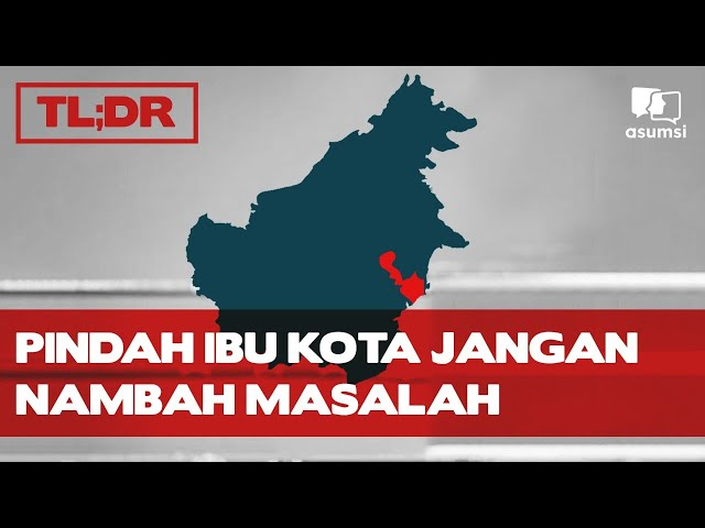 TL;DR: Pindah Ibu Kota Jangan Nambah Masalah