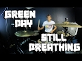Green Day - Still Breathing Drum Cover