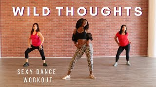 Wild Thoughts | Dance Workout Choreography | Dj Khaled ft. Rihanna | Sexy Cardio Dance Workout by Hip Shake Fitness