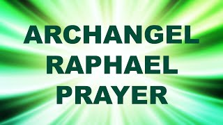 Archangel Raphael Prayer For Healing - Angel Prayer - Angel Meditation