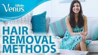 What is The Best Hair Removal Method For You? | Gillette Venus and Braun