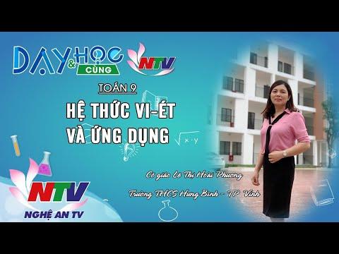 MÔN TOÁN 9: HỆ THỨC VI-ÉT VÀ ỨNG DỤNG | 17H NGÀY 28/4/2020 (NTV)