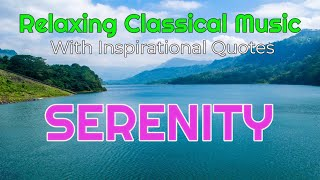 Relaxing Classical Music, Title: Serenity, with Inspirational Quotes,