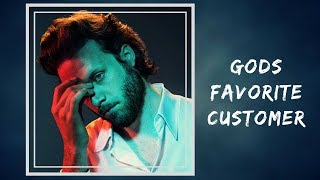 Father John Misty - Gods Favorite Customer (Lyrics)
