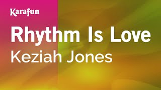Karaoke Rhythm Is Love - Keziah Jones *