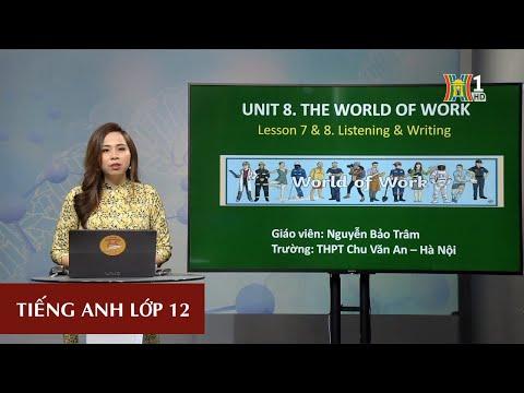 MÔN TIẾNG ANH - LỚP 12 | UNIT 8: THE WORLD OF WORK | 15H15 NGÀY 25.3.2020 (Truyền hình Hà Nội)