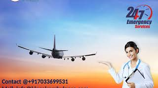 Hire Low-Fare King Air Ambulance in Dibrugarh and Bagdogra