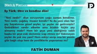 Ey Türk; titre ve kendine dön!