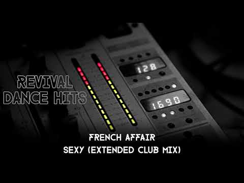 French Affair - Sexy (Extended Club Mix) [HQ]