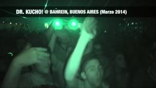 Dr. Kucho! @ Bahrein (Buenos Aires, Argentina) title=