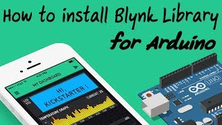 How to install Blynk Library for Arduino IDE