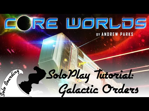 Solo Boarding: SoloPlay Tutorial: Core Worlds: Galactic Orders