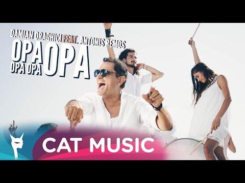 Damian Draghici feat. Antonis Remos – Opa Opa Opa Opa