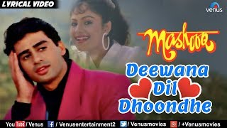 Deewana Dil Dhoondhe - Lyrical Video Song | Mashooq