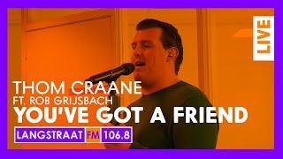 Langstraat FM Live - Thom Craane - You've Got A Friend