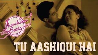 Jhankaar Beats - Tu Aashiqui Hai