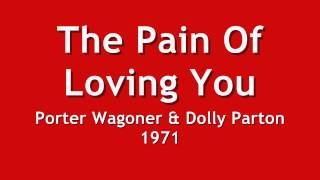 The Pain Of Loving You - Porter Wagoner & Dolly Parton -1971