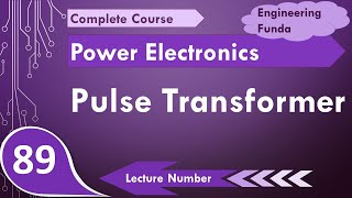 Pulse Transformer Basics, Functions, Types, Driving Circuits, Waveforms & Advantages in Power Electr
