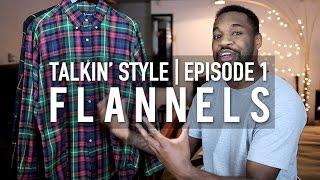Talkin Style Episode 1 | The Best Flannels? #ClothTalk